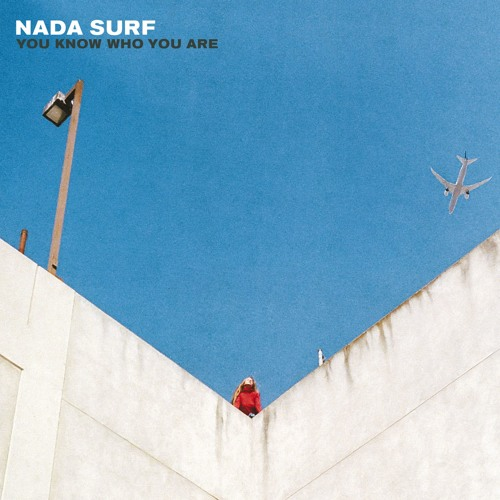 nada-surf-you-know-who-you-are-2016